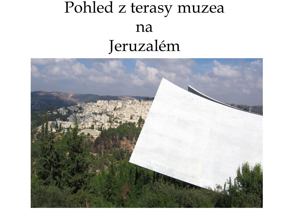Pohled z terasy muzea na Jeruzalém