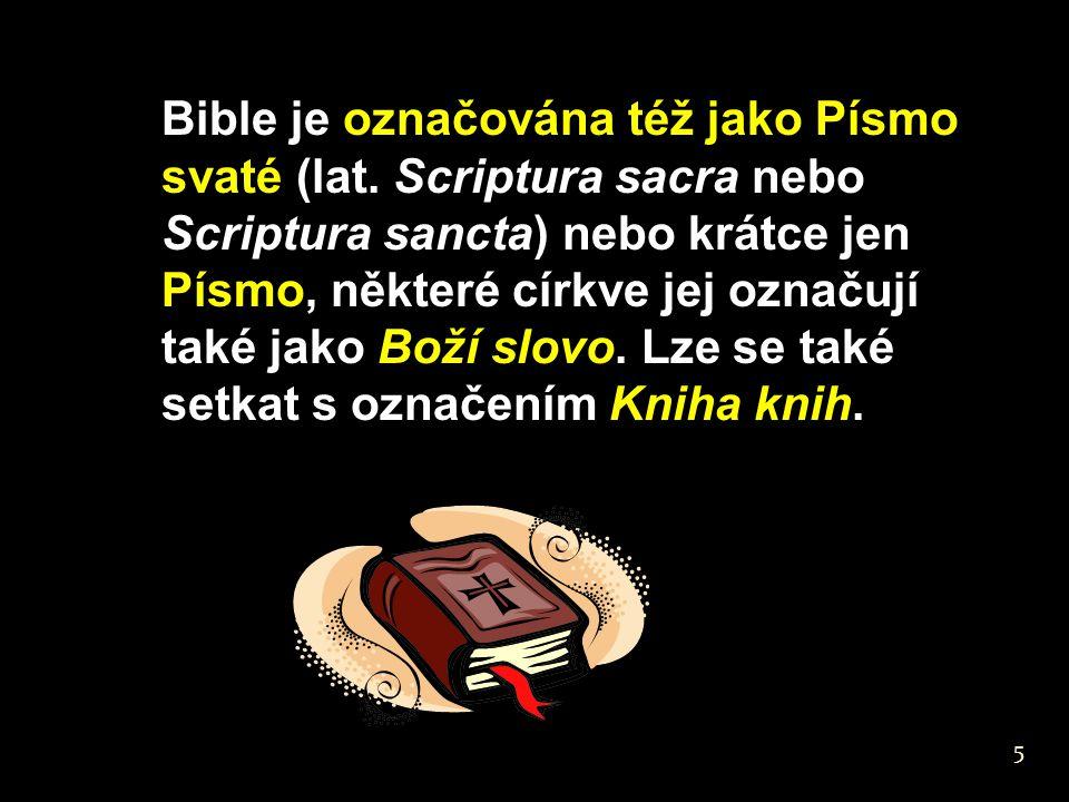 Bible je označována též jako Písmo svaté (lat