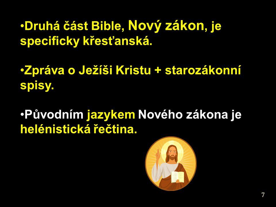 Druhá část Bible, Nový zákon, je specificky křesťanská.