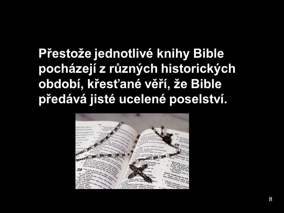 Přestože jednotlivé knihy Bible pocházejí z různých historických období, křesťané věří, že Bible předává jisté ucelené poselství.