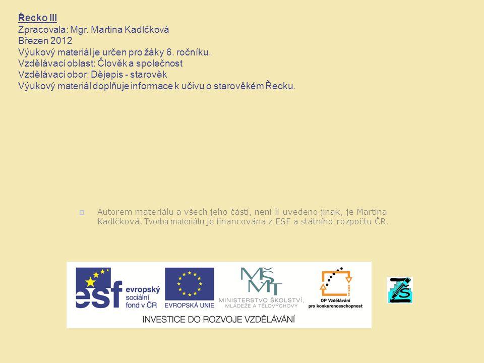 Zpracovala: Mgr. Martina Kadlčková Březen 2012