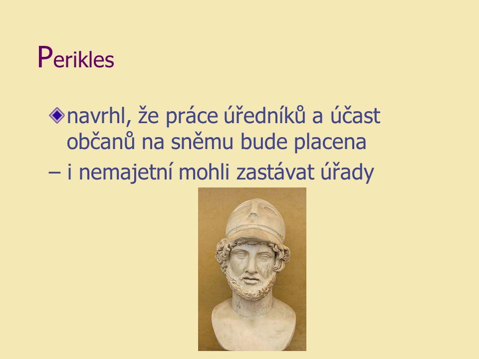 Perikles navrhl, že práce úředníků a účast občanů na sněmu bude placena.