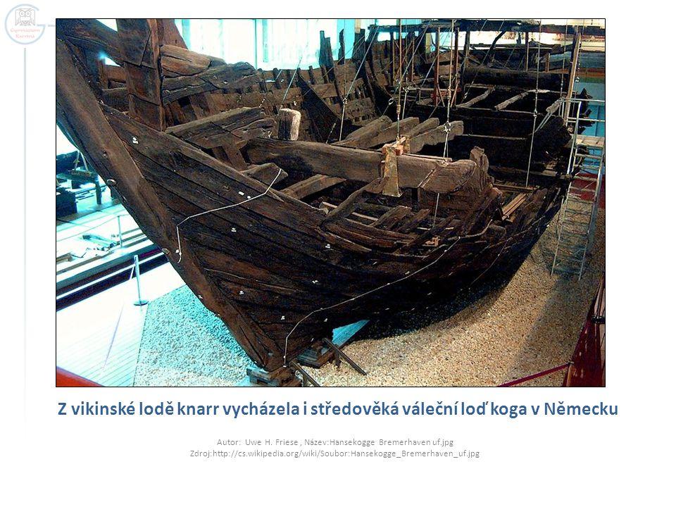 Z vikinské lodě knarr vycházela i středověká váleční loď koga v Německu