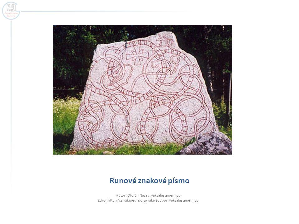 Runové znakové písmo Autor: OlofE , Název:Vaksalastenen.jpg Zdroj:http://cs.wikipedia.org/wiki/Soubor:Vaksalastenen.jpg.