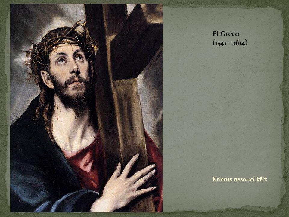 El Greco (1541 – 1614) Kristus nesoucí kříž