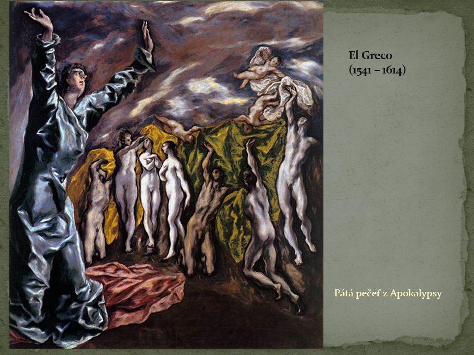 El Greco (1541 – 1614) Pátá pečeť z Apokalypsy