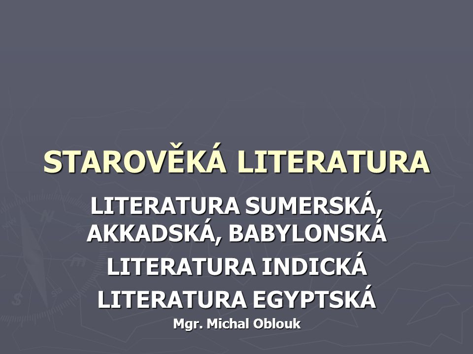 LITERATURA SUMERSKÁ, AKKADSKÁ, BABYLONSKÁ
