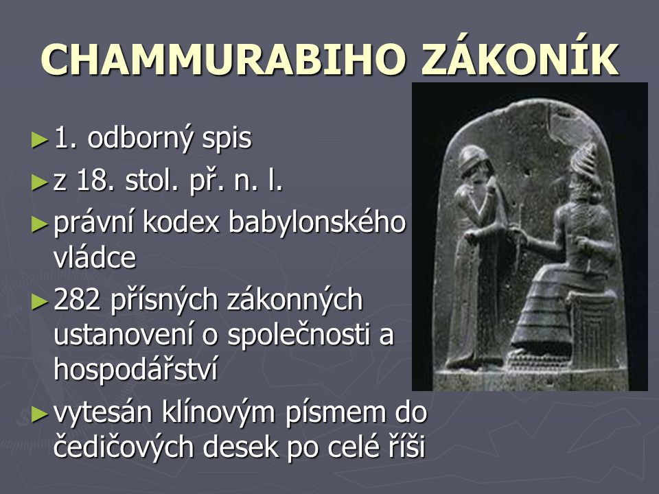 CHAMMURABIHO ZÁKONÍK 1. odborný spis z 18. stol. př. n. l.