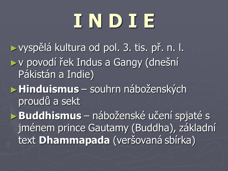 I N D I E vyspělá kultura od pol. 3. tis. př. n. l.