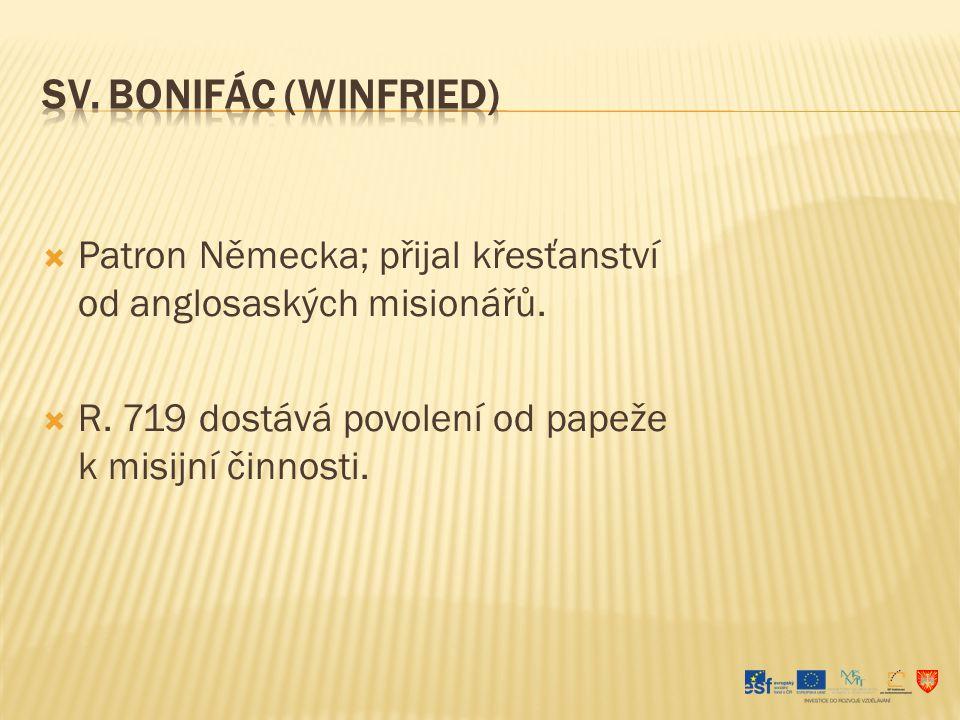 sv. Bonifác (Winfried) Patron Německa; přijal křesťanství od anglosaských misionářů.