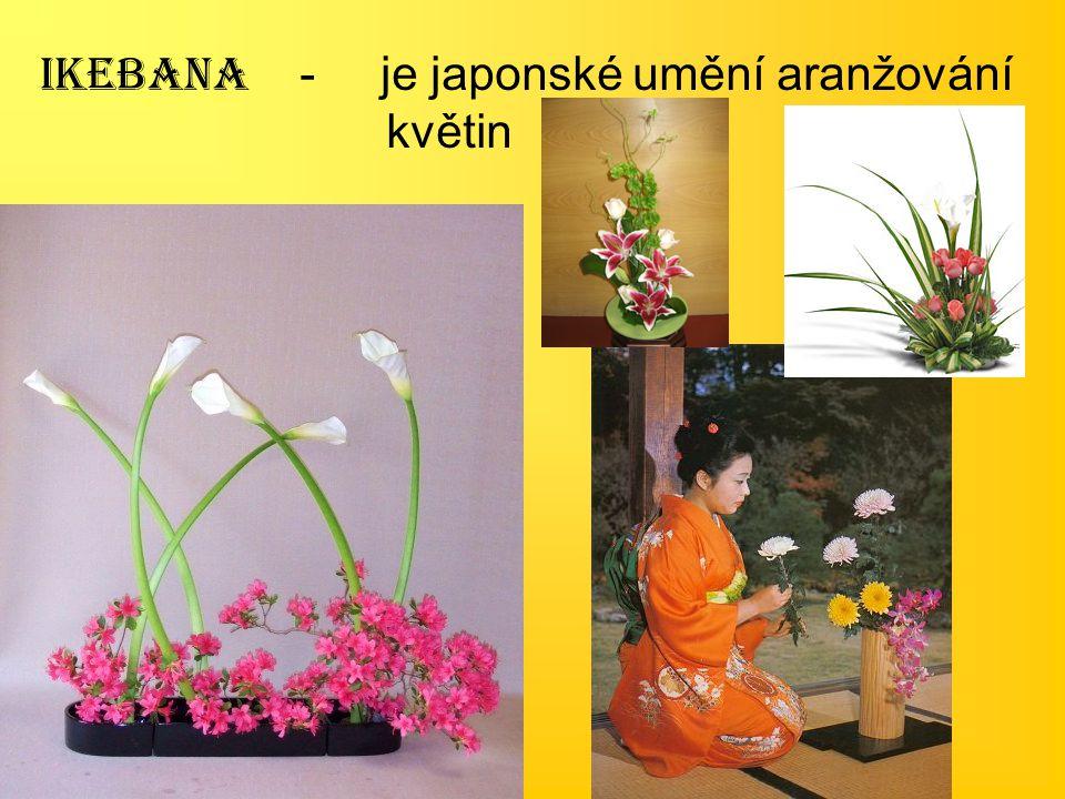 IKEBANA - je japonské umění aranžování květin