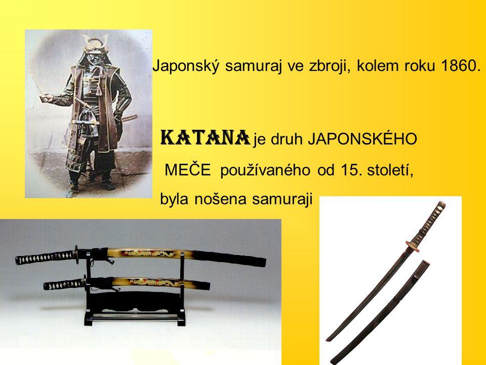 Katana je druh JAPONSKÉHO