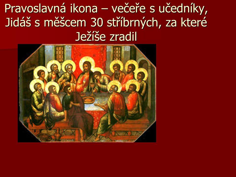 Pravoslavná ikona – večeře s učedníky, Jidáš s měšcem 30 stříbrných, za které Ježíše zradil