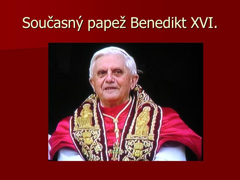 Současný papež Benedikt XVI.