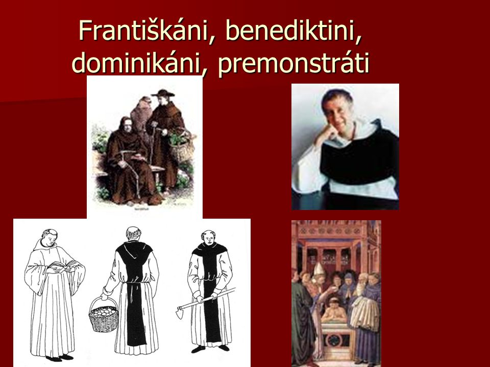 Františkáni, benediktini, dominikáni, premonstráti
