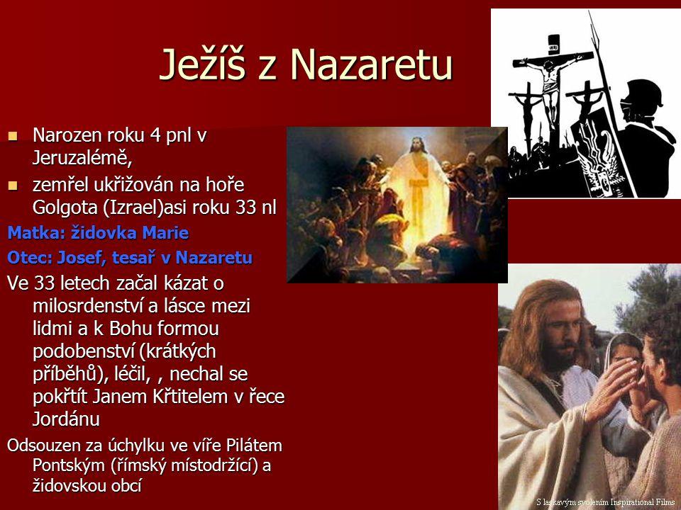 Ježíš z Nazaretu Narozen roku 4 pnl v Jeruzalémě,