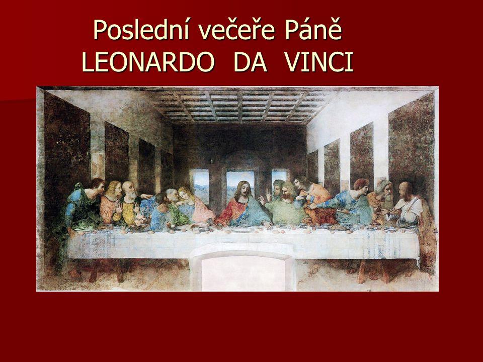Poslední večeře Páně LEONARDO DA VINCI