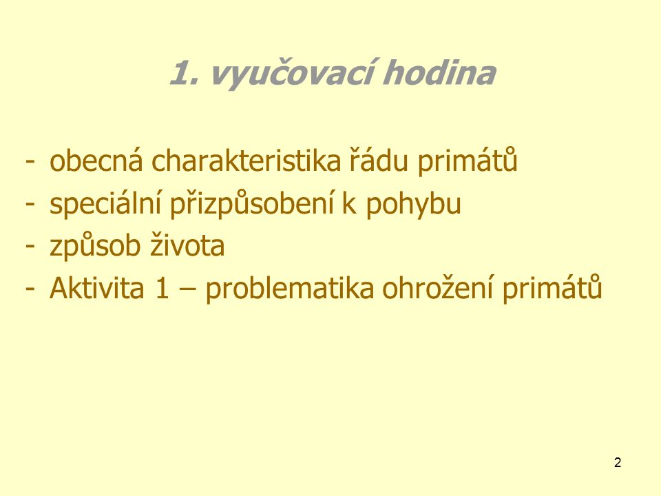 1. vyučovací hodina obecná charakteristika řádu primátů