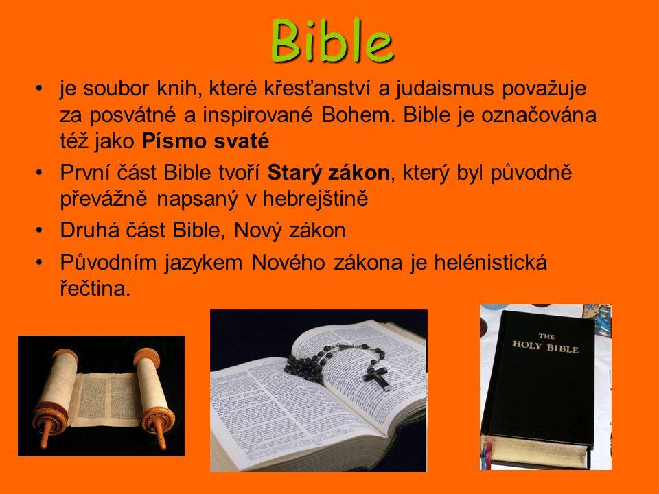 Bible je soubor knih, které křesťanství a judaismus považuje za posvátné a inspirované Bohem. Bible je označována též jako Písmo svaté.