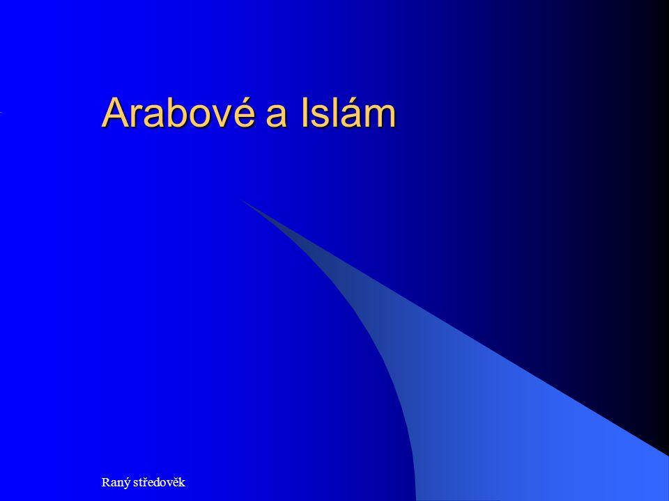 Arabové a Islám Raný středověk