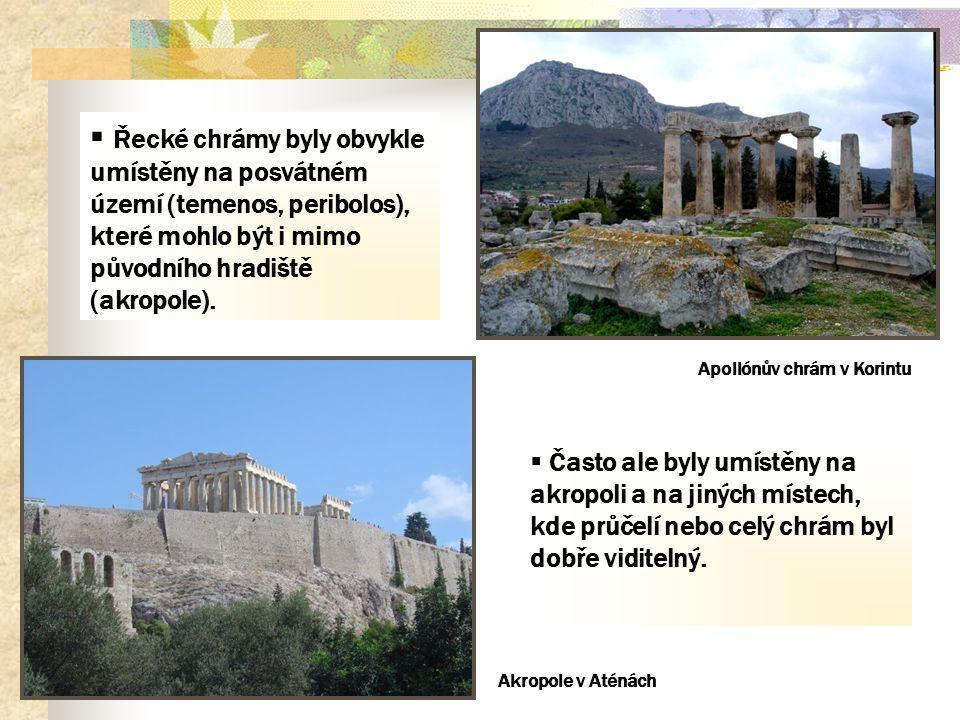 Řecké chrámy byly obvykle umístěny na posvátném území (temenos, peribolos), které mohlo být i mimo původního hradiště (akropole).