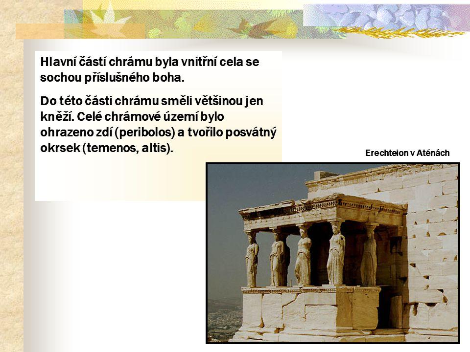 Hlavní částí chrámu byla vnitřní cela se sochou příslušného boha.