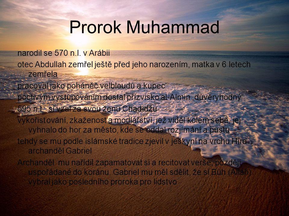 Prorok Muhammad narodil se 570 n.l. v Arábii