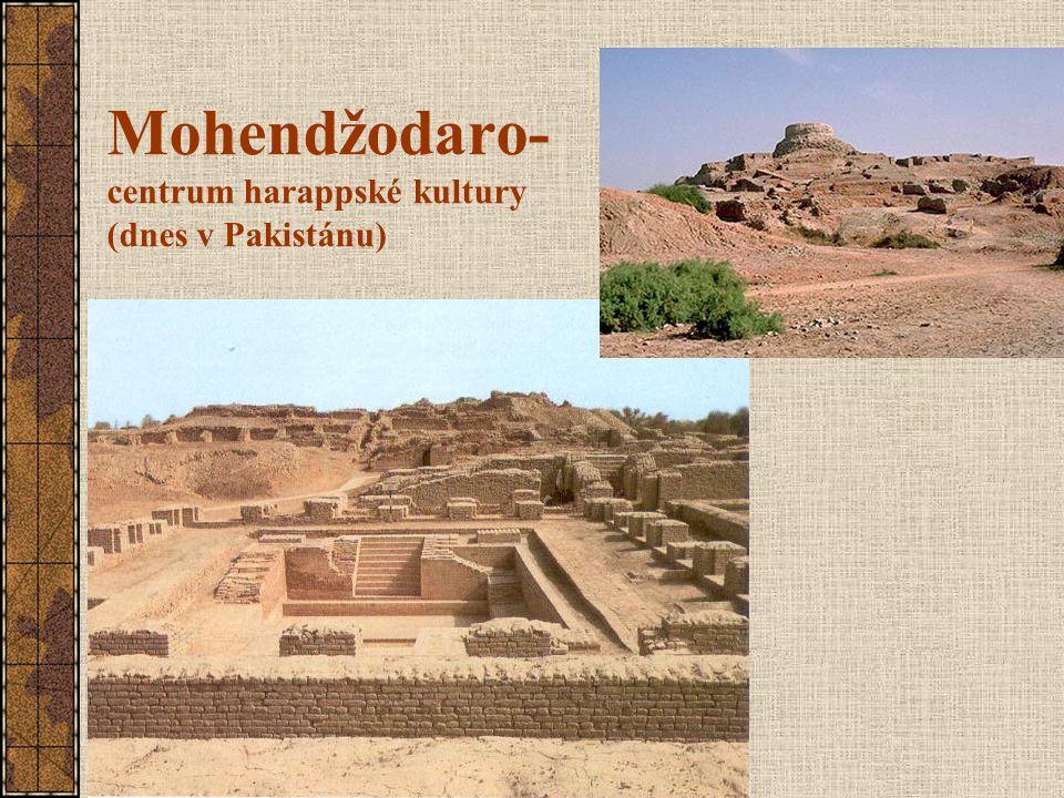 Mohendžodaro- centrum harappské kultury (dnes v Pakistánu)