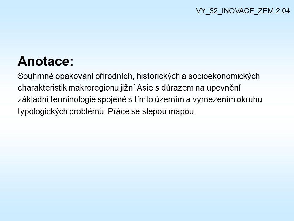 VY_32_INOVACE_ZEM.2.04 Anotace: Souhrnné opakování přírodních, historických a socioekonomických.