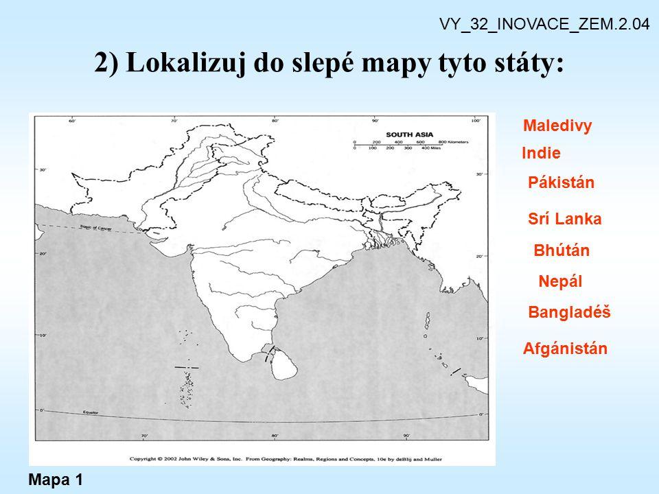 2) Lokalizuj do slepé mapy tyto státy: