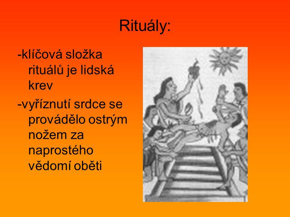 Rituály: -klíčová složka rituálů je lidská krev