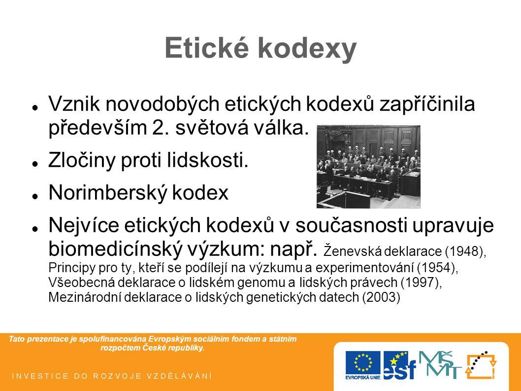 Etické kodexy Vznik novodobých etických kodexů zapříčinila především 2. světová válka. Zločiny proti lidskosti.