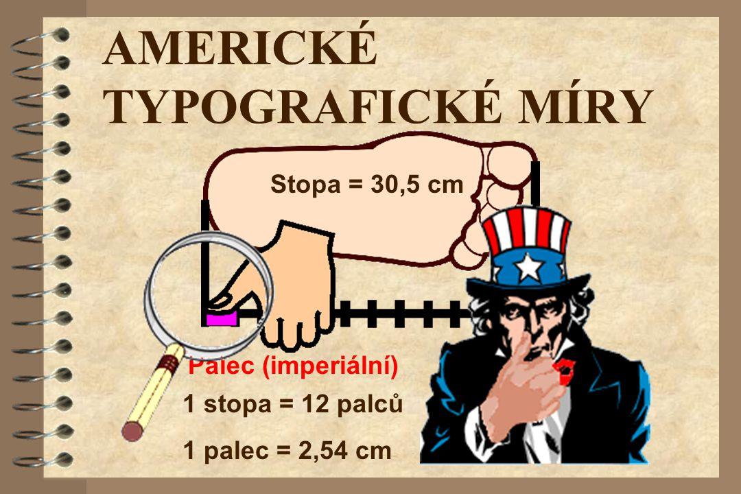 AMERICKÉ TYPOGRAFICKÉ MÍRY