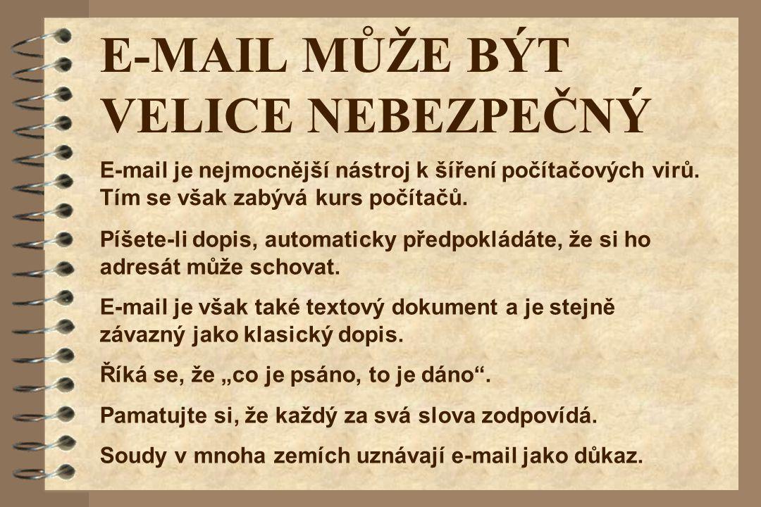 E-MAIL MŮŽE BÝT VELICE NEBEZPEČNÝ