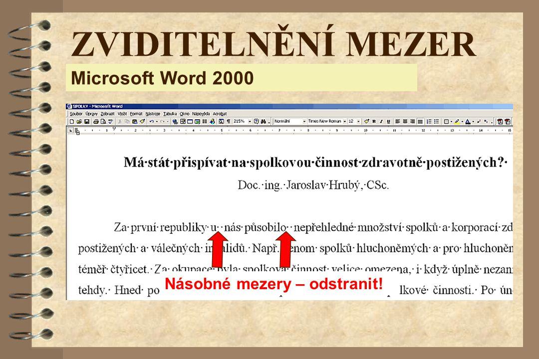 ZVIDITELNĚNÍ MEZER Microsoft Word 2000 Násobné mezery – odstranit!