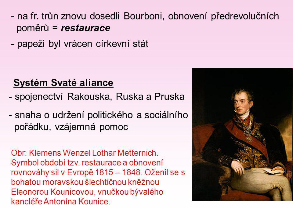 na fr. trůn znovu dosedli Bourboni, obnovení předrevolučních