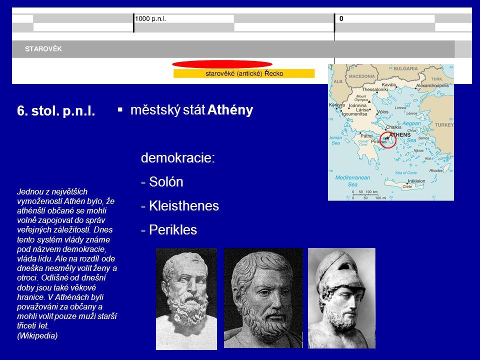 6. stol. p.n.l. městský stát Athény demokracie: - Solón - Kleisthenes