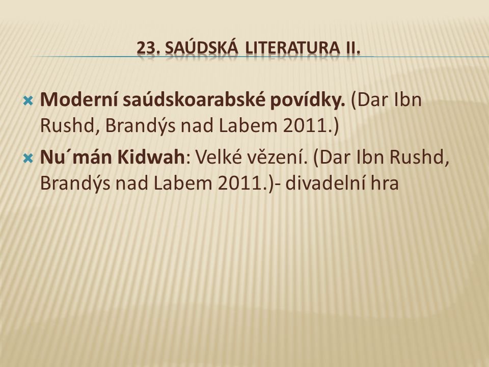 23. Saúdská literatura II. Moderní saúdskoarabské povídky. (Dar Ibn Rushd, Brandýs nad Labem 2011.)