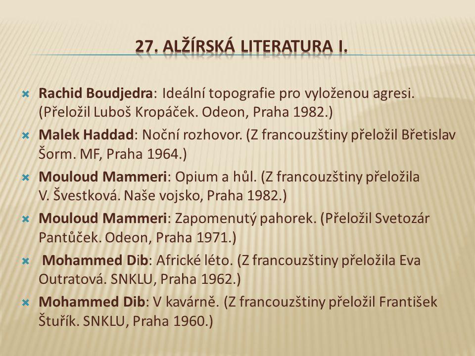 27. Alžírská literatura I. Rachid Boudjedra: Ideální topografie pro vyloženou agresi. (Přeložil Luboš Kropáček. Odeon, Praha 1982.)