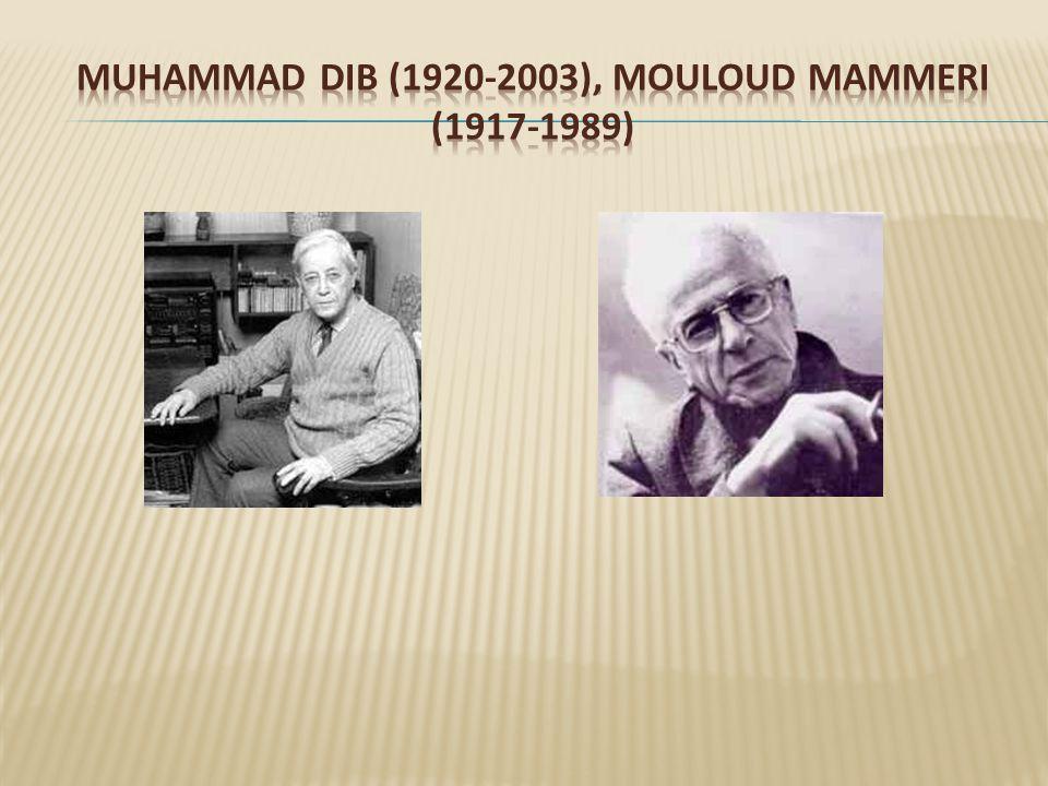 Muhammad dib (1920-2003), Mouloud Mammeri (1917-1989)