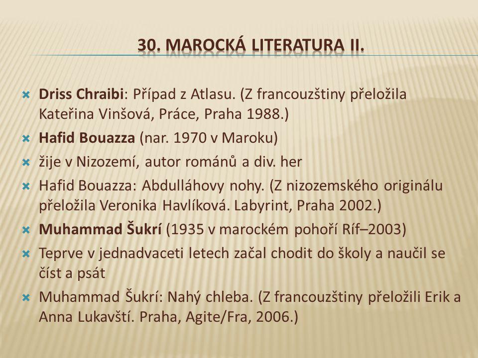30. Marocká literatura II. Driss Chraibi: Případ z Atlasu. (Z francouzštiny přeložila Kateřina Vinšová, Práce, Praha 1988.)