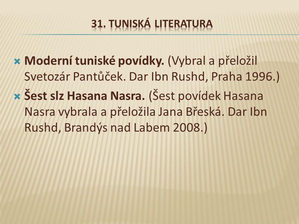 31. Tuniská literatura Moderní tuniské povídky. (Vybral a přeložil Svetozár Pantůček. Dar Ibn Rushd, Praha 1996.)