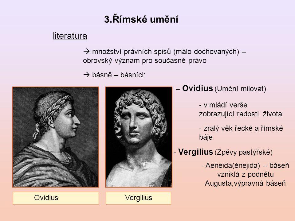 - Aeneida(énejida) – báseň vzniklá z podnětu Augusta,výpravná báseň