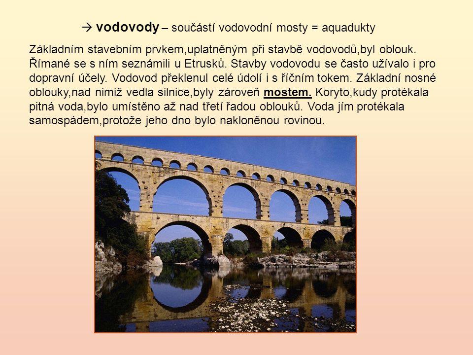  vodovody – součástí vodovodní mosty = aquadukty