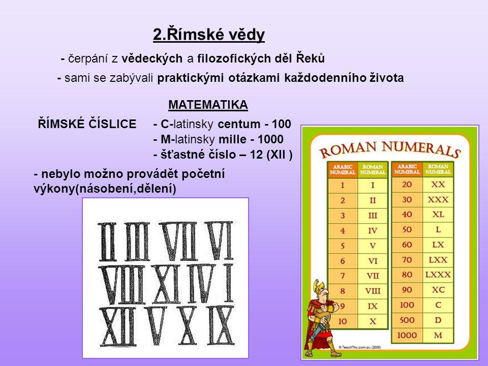 2.Římské vědy - čerpání z vědeckých a filozofických děl Řeků