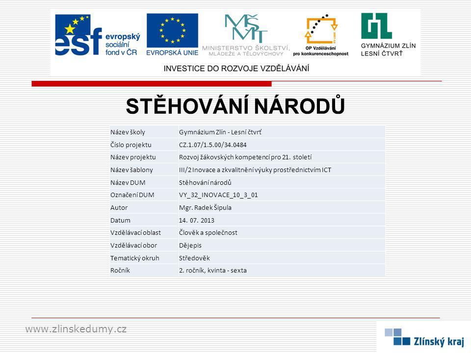 STĚHOVÁNÍ NÁRODŮ www.zlinskedumy.cz Název školy