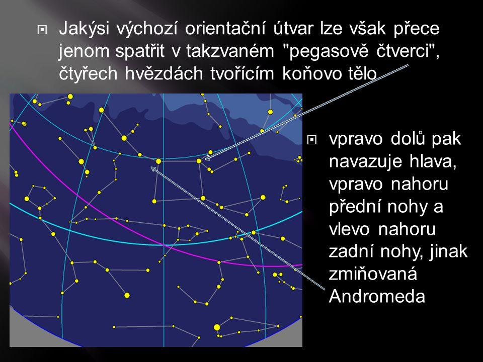 Jakýsi výchozí orientační útvar lze však přece jenom spatřit v takzvaném pegasově čtverci , čtyřech hvězdách tvořícím koňovo tělo