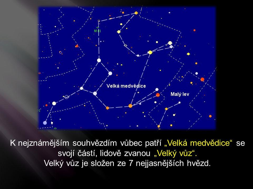 Velký vůz je složen ze 7 nejjasnějších hvězd.