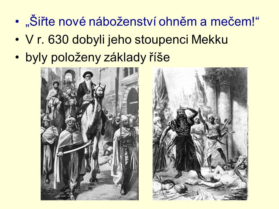 """""""Šiřte nové náboženství ohněm a mečem!"""