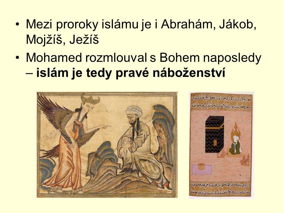 Mezi proroky islámu je i Abrahám, Jákob, Mojžíš, Ježíš